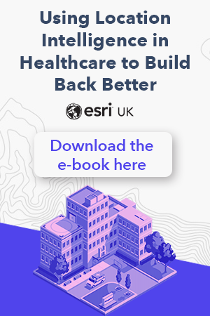 Build Back Better: Location Intelligence in Healthcare
